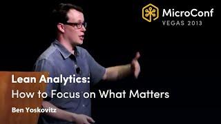 Lean Analytics: How to Focus on What Matters - Ben Yoskovitz