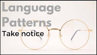 Language Patterns: Take Notice!