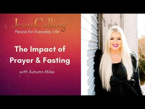 The Impact of Prayer and Fasting with Autumn Miles