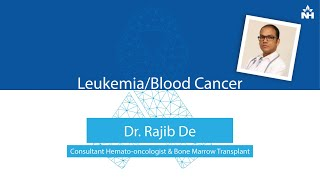 Understanding the Leukemia or Blood Cancer | Dr. Rajib De (Hindi) - Download this Video in MP3, M4A, WEBM, MP4, 3GP