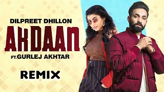 Akdaan (Remix) | Dilpreet Dhillon | Gurlej Akhtar | Desi Crew | Lahoria Production | Latest Song2020