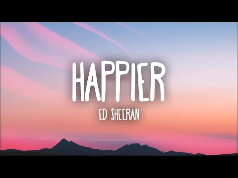 Ed Sheeran - Happier (Lyrics) (видео)
