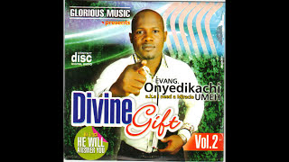 Evang Onyedikachi Umeh - Divine Gift