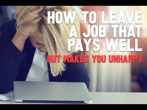 How To Leave a Job That Pays Well But Makes You Unhappy