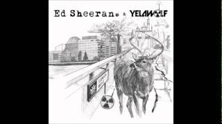 ED Sheeran & Yelawolf - London Bridge