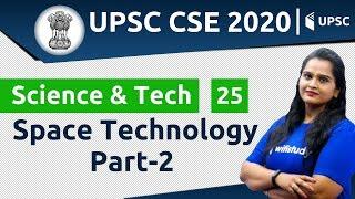 11:00 AM - UPSC CSE 2020 | Science & Tech by Samridhi Ma'am | Space Technology (Part-2)