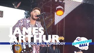 James Arthur - 'You're Nobody Till Somebody' (Live At Capital's Summertime Ball 2017)