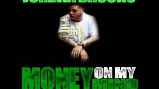 Jordan Brooks - Money On My Mind (Feat.)  JayWheelz