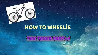 HOW TO WHEELİE (BİSİKLETLE TEK TEKER) PART#1