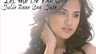 Let Me Be The One-Julie Anne San Jose(Audio)