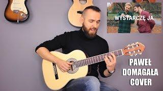 Paweł Domagała   Wystarczę Ja Gitara Cover Playalong CoverTutorial #wystarczeja