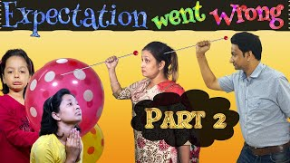 Expectation went Wrong Part 2 | #Family #Funny #CuteSisters