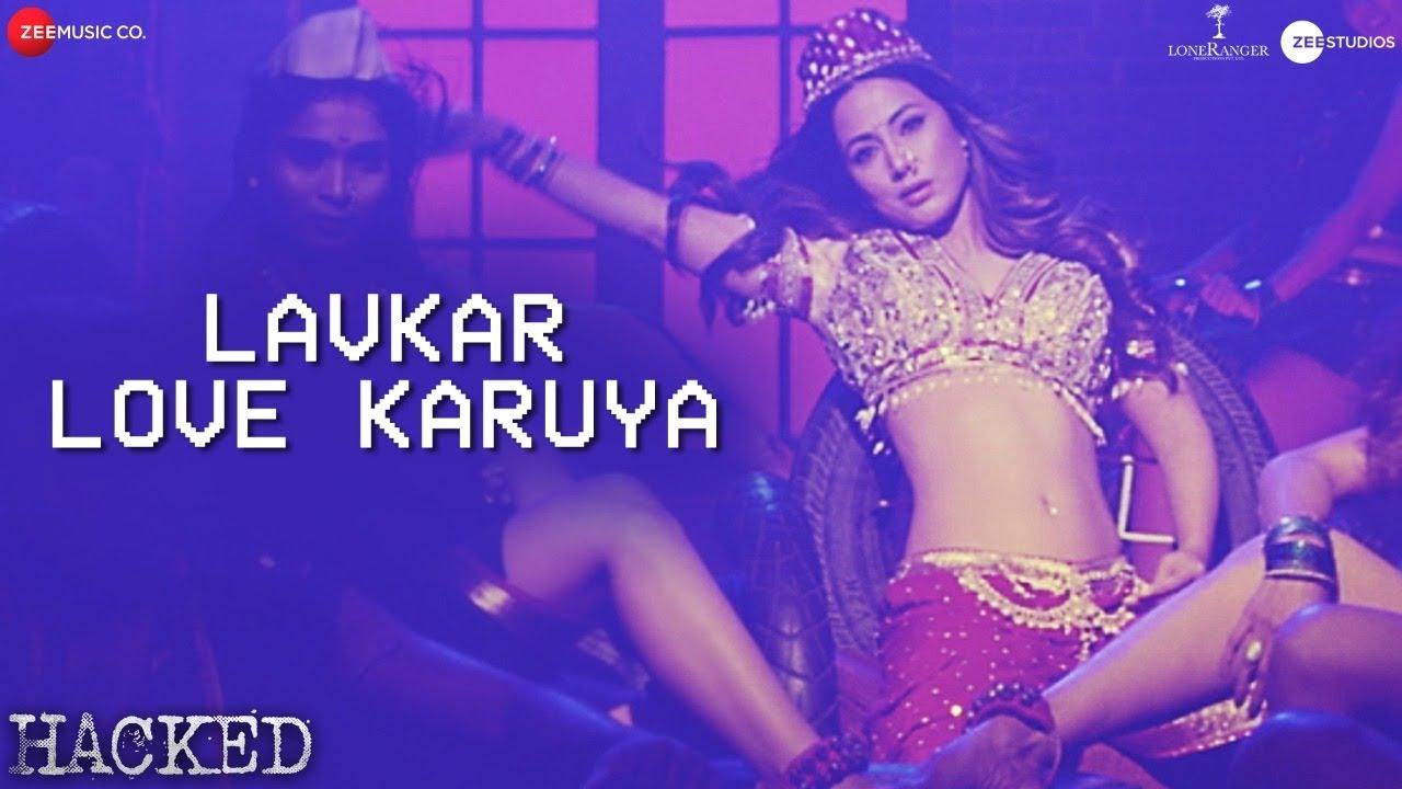 लव्क़र लव करुया Lavkar Love Karuya Lyrics in Hindi - Hacked - Apeksha Dandekar