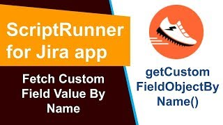 ScriptRunner - Fetch Custom Field Value By Name