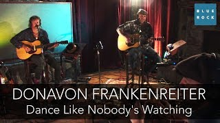 """Donavon Frankenreiter - """"Dance Like Nobody's Watching"""" 
