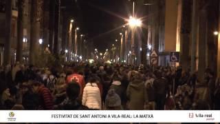 preview picture of video 'La Matxà de Sant Antoni celebra a Vila-real la festa del patró dels animals'