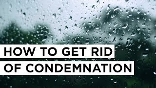 How to Get Rid of Condemnation | Joyce Meyer