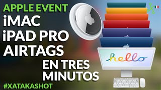 Apple ya hace LLAVEROS y la nueva iMac de colores: Apple Event en TRES MINUTOS con PRECIOS en México