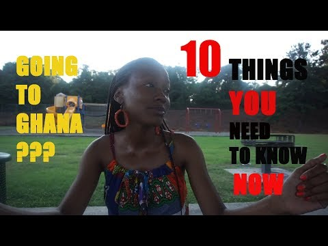 Ghana Travel Guide: 10 Things You Should Know Before You Go