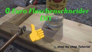 DIY Flaschenschneider/Bottle Cutter Selber Bauen No Budget Klappt Das?