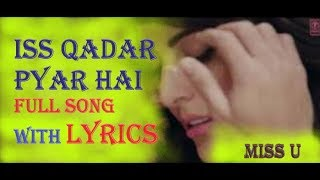 ISS QADAR PYAR HAI || FULL SONG with LYRICS   - YouTube
