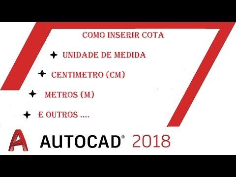 AutoCad 2018 - Como inserir cota e unidade de medida  - metros (m) Centímetros (cm)