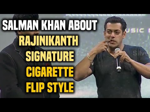 Salman Khan about Rajinikanth Signature Cigarette Flip Style
