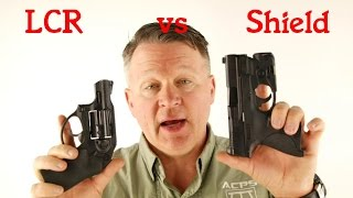Revolver vs Semi-auto for Concealed Carry LCR vs Shield