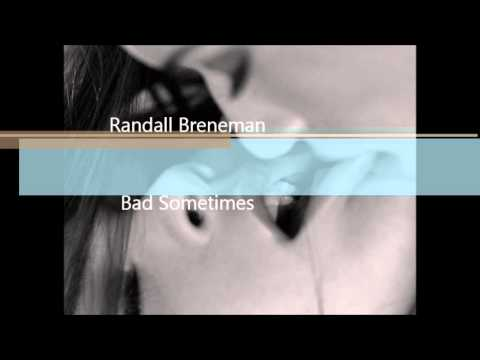 Bad Sometimes (Song) by Jake Field and Randall Breneman