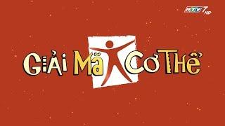 [Show Tuyển Chọn] GIẢI MÃ CƠ THỂ - TẬP 9 - CHỦ ĐỀ TỐC ĐỘ PHẢN XẠ CỦA CON NGƯỜI