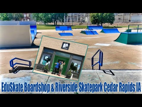 EduSkate Boardshop & Riverside Skatepark Cedar Rapids IA