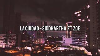 Siddhartha Ft Zoé   La Ciudad (Con Letra)