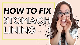 How to Fix Stomach Lining