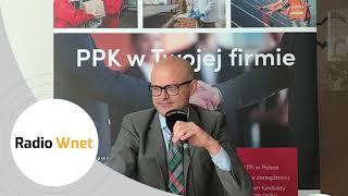 Jacek Janiuk: PPK są jak potrawa, której powinniśmy zakosztować, żeby ocenić czy jest dobra, czy zła