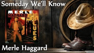 Merle Haggard Someday Well Know