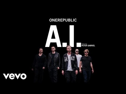 OneRepublic - A.I. (Audio) ft. Peter Gabriel