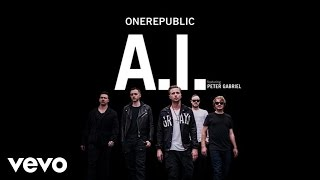 OneRepublic & Peter Gabriel A.I.