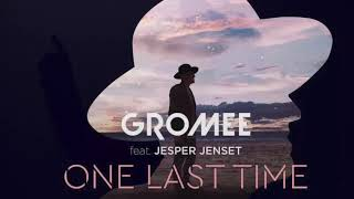 Gromee Feat Jesper Jenset One Last Time 1 Hour