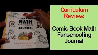Homeschool Curriculum Review: Comic Book Math Journal | Thinking Tree