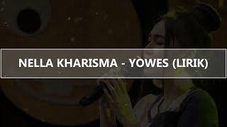 Nella Kharisma   Yowes (Lirik)
