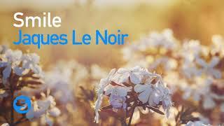 Jaques Le Noir   Smile (Original Club Mix)