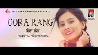 Gora Rang  Gurmastan, Parveen Bharta