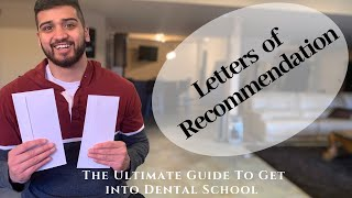 The Ultimate Guide To Get Into Dental School Part 4: Letters of Recommendation