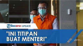 """Mantan Menteri KKP Edhy Prabowo Didakwa Terima Suap RP25,7 Miliar, """"Ini Titipan Buat Menteri"""""""