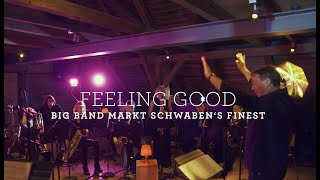 Feeling Good - Big Band Markt Schwaben's Finest