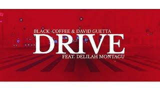 Black Coffee & David Guetta   Drive (feat. Delilah Montagu) (Lyric Video)
