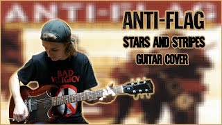 Anti-Flag - Stars And Stripes (Guitar Cover)