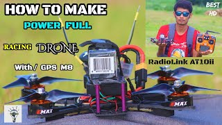 How To Make A Power Full RACING DRONE With/GPS | 2020