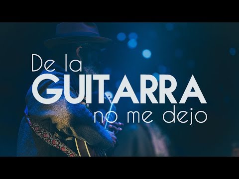 SM3.1 De la Guitarra No Me Dejo - 6tos. Premios #LatamDigital 2018