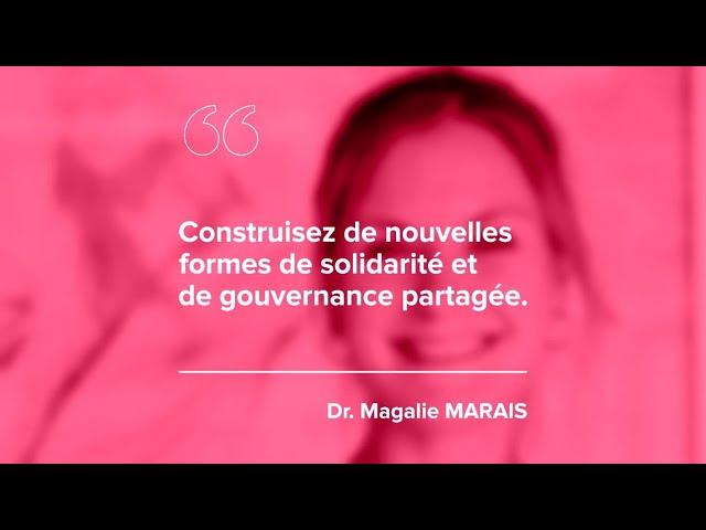 Episode 6 – Dr. Magalie MARAIS – «Construisez de nouvelles formes de solidarité et de gouvernance partagée.»